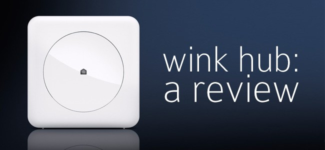 Review of the Wink Hub 2015